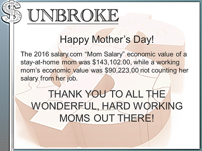 Get UNBROKE - mom's value salary.com 2016 valuation mothers day 2017