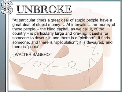 UNBROKE Learning from legends - Walter Bagehot stupid money