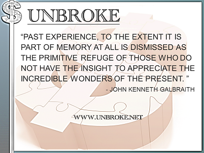 Learning from legends - Past Experience no insight - John Kenneth Galbraith