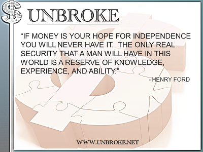 Learning from legends - money won't give you independence - Henry Ford