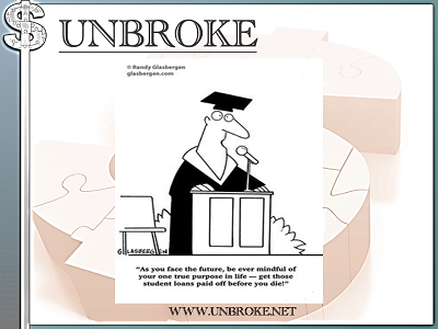 Financial Funnies - As you graduate remember only goal is to pay off student loans