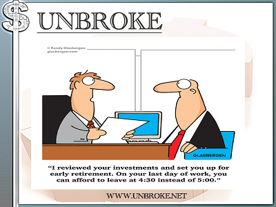 Financial Funnies - Early Retirement at 430 PM instead of 5 PM