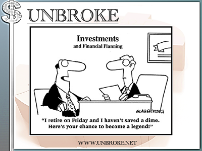 Financial Funnies - Haven't saved a dime, here is your chance to become a legend