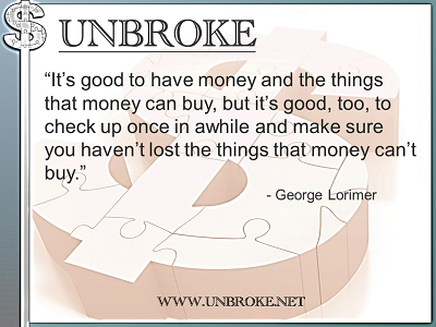 Learning from legends - Make sure you haven't lost things money can't buy - George Lorimer